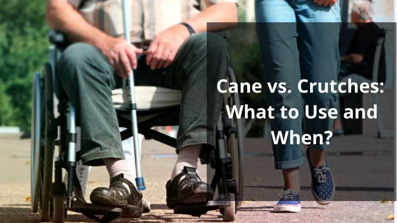 Cane vs Crutches
