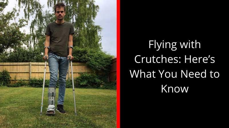 Flying with Crutches