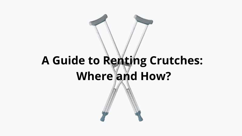 Renting Crutches